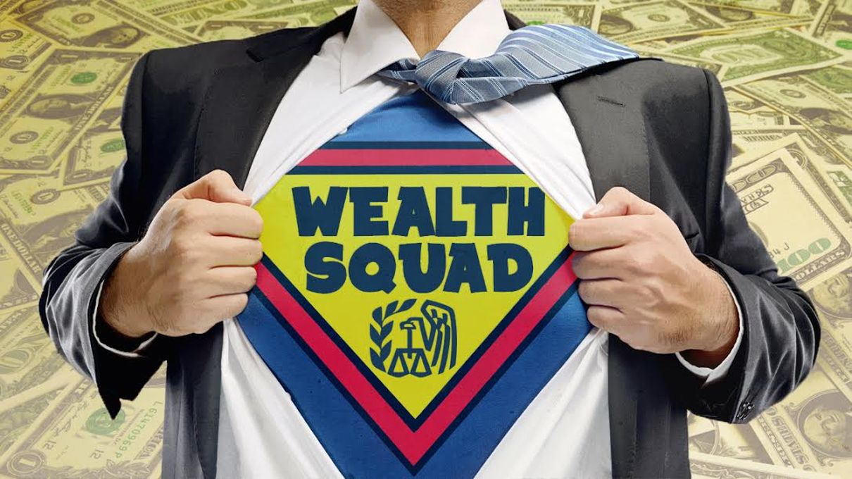The IRS Wealth Squad: The Super-rich's Worst Nightmare
